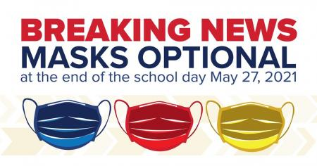 TISD Masks Optional For End Of School Day - May 27, 2021